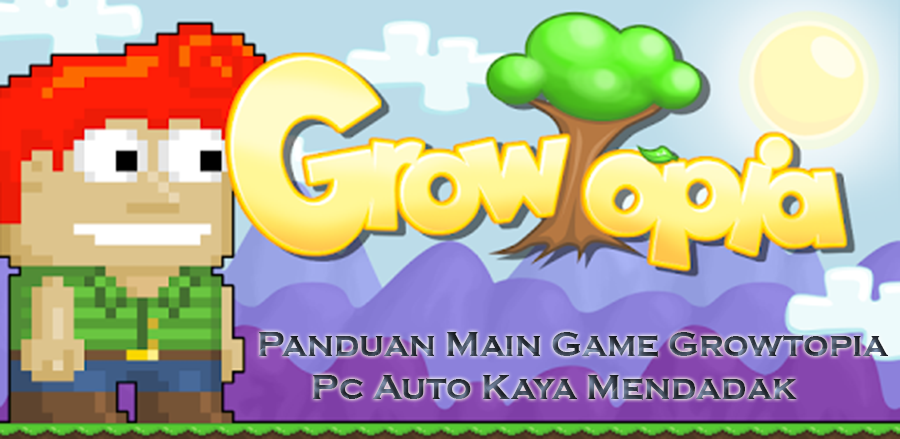 Panduan Main Game Growtopia Pc Auto Kaya Mendadak